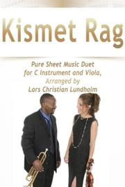 Kismet Rag Pure Sheet Music Duet for C Instrument and Viola, Arranged by Lars Christian Lundholm ebook by Pure Sheet Music
