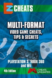 Multi-Format Video Game Cheats, Tips and Secrets For PS3, Xbox 360 & Wii ebook by The Cheatmistress,The Cheat Mistress
