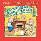 Mary Engelbreit's Nursery and Fairy Tales Collection - A Treasury of Children's Classics ebook by Mary Engelbreit, Mary Engelbreit