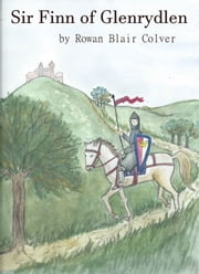 Sir Finn of Glenrydlen (A Friend for Princess Bracken) ebook by Rowan Blair Colver