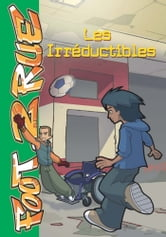 Foot 2 Rue 19 - Les Irréductibles ebook by Télé Images Kids,Michel Leydier
