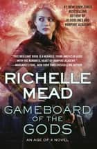 Gameboard of the Gods: Age of X Book 1 - Age of X Book 1 ebook by Richelle Mead