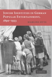 Jewish Identities in German Popular Entertainment, 1890-1933 ebook by Otte, Marline