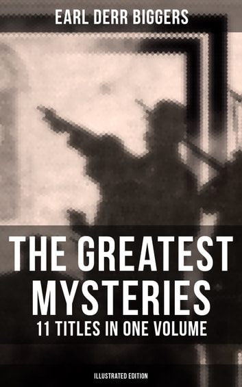 The Greatest Mysteries Of Earl Derr Biggers 11 Titles In One
