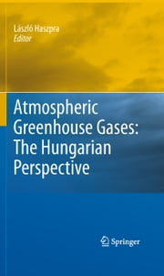 Atmospheric Greenhouse Gases: The Hungarian Perspective ebook by