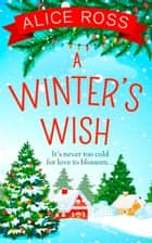 A Winter's Wish (Countryside Dreams, Book 3) ebook by Alice Ross