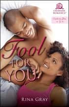 Fool for You ebook by Rina Gray