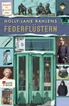 Federflüstern ebook by Holly-Jane Rahlens, Alexandra Ernst