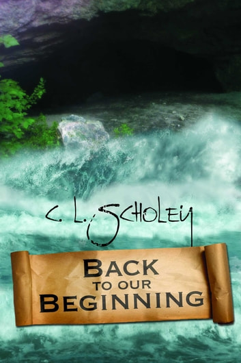 Back to Our Beginning ebook by C.L. Scholey