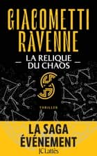 La Relique du Chaos eBook by Eric Giacometti, Jacques Ravenne