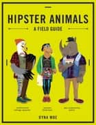 Hipster Animals ebook by Dyna Moe