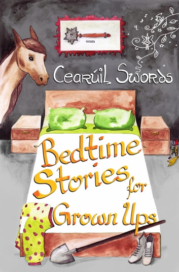 Bedtime Stories for Grown Ups ebook by Cearúil Swords
