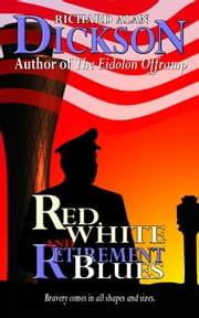 Red, White and Retirement Blues ebook by Richard Alan Dickson