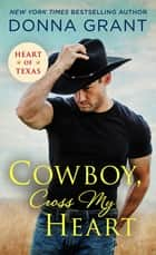 Cowboy, Cross My Heart 電子書籍 by Donna Grant