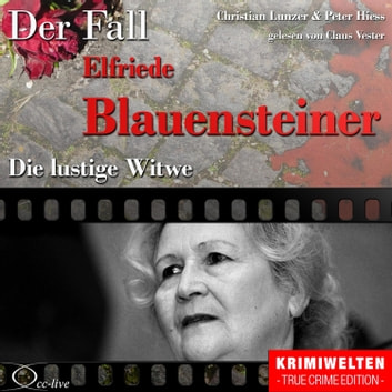 Truecrime - Die lustige Witwe (Der Fall Elfriede Blauensteiner) audiobook by Peter Hiess,Christian Lunzer