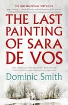 The Last Painting of Sara de Vos ebook by