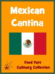 Mexican Cantina ebook by Shenanchie O'Toole, Food Fare