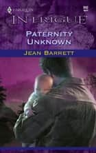 Paternity Unknown ebook by Jean Barrett