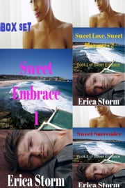 Sweet Embrace Box Set ebook by Erica Storm