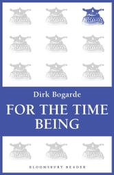 For the Time Being ebook by Dirk Bogarde