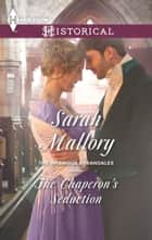 The Chaperon's Seduction ebook by Sarah Mallory