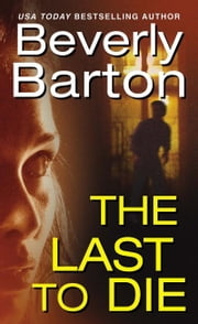 The Last To Die ebook by Beverly Barton