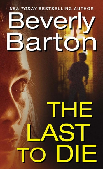 The last to die ebook by beverly barton 9781420118773 rakuten kobo the last to die ebook by beverly barton fandeluxe Document