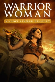 Warrior Woman - The Adventures of Zadieyek of Gyre ebook by Marion Zimmer Bradley