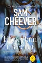 Honeybun in a Loin Cloth ebook by Sam Cheever