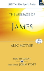 The Message of James ebook by Alec Motyer