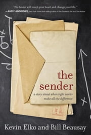 The Sender: A Story About When Right Words Make All The Difference ebook by Elko, Kevin
