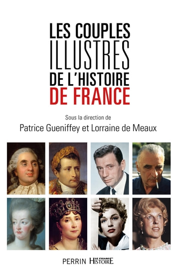 Les couples illustres de l'histoire de France ebook by COLLECTIF