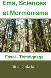 Ema Sciences et Mormonisme: Essai ebook by Victor Ojeda-Mari