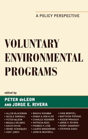 Voluntary Environmental Programs - A Policy Perspective ebook by Peter deLeon, Jorge E. Rivera, Allen Blackman,...