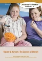 Nature & Nurture - The Causes of Obesity ebook by William Hunter