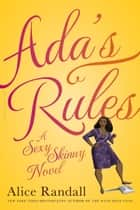 Ada's Rules ebook by Alice Randall