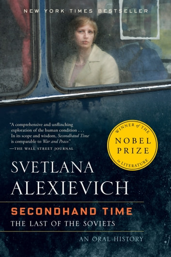 Secondhand Time - The Last of the Soviets eBook by Svetlana Alexievich