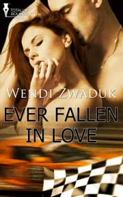 Ever Fallen In Love ebook by Wendi Zwaduk