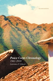 Peace Corps Chronology; 1961-2010 ebook by Lawrence F. Lihosit