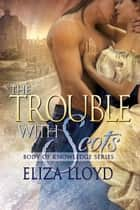 The Trouble With Scots ebook by Eliza Lloyd