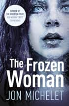 The Frozen Woman ebook by Jon Michelet