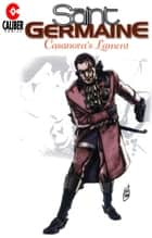 Saint Germaine: Casanova's Lament #1 ebook by Gary Reed, James E. Lyle