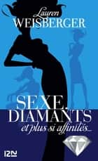 Sexe, diamants et plus si affinités... eBook by Christine BARBASTE, Lauren WEISBERGER