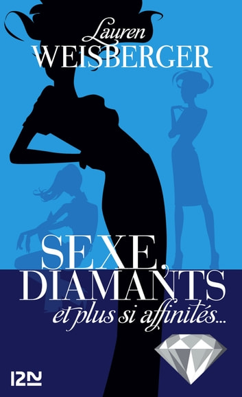 Sexe, diamants et plus si affinités... ebook by Lauren WEISBERGER