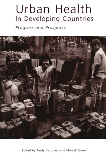 Urban Health in Developing Countries - Progress and Prospects ebook by Marcel Tanner