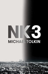 NK3 - A Novel ebook by Michael Tolkin