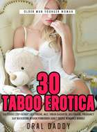 30 Taboo Erotica Sex Stories Step-Father's Best Friend, Milf, Virgin Daughter, Billionaire, Pregnancy, Gay Backdoor, Rough Forbidden Adult Erotic Romance Bundle - Older Man Younger Woman, #1 ebook by