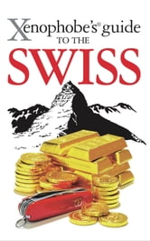 Xenophobe's Guide to the Swiss ebook by Paul Bilton