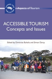 Accessible Tourism - Concepts and Issues ebook by Prof. Dimitrios Buhalis, Dr. Simon Darcy