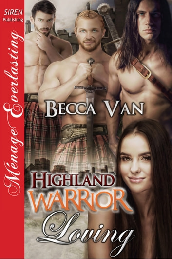 Highland Warrior Loving ebook by Becca Van
